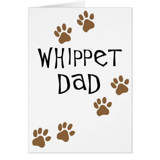 Whippet Dad for Whippet Dog Dads Card