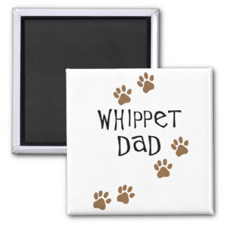 Whippet Dad for Whippet Dog Dads Magnets