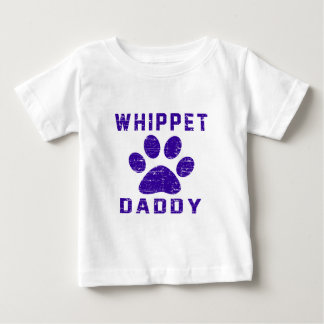 Whippet Daddy Gifts Designs Baby T-Shirt