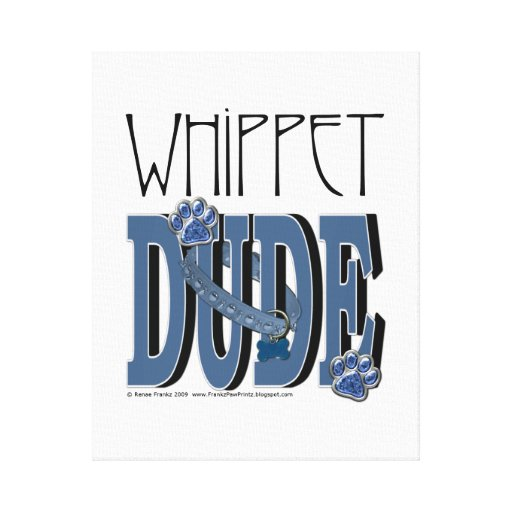 Whippet DUDE Canvas Print
