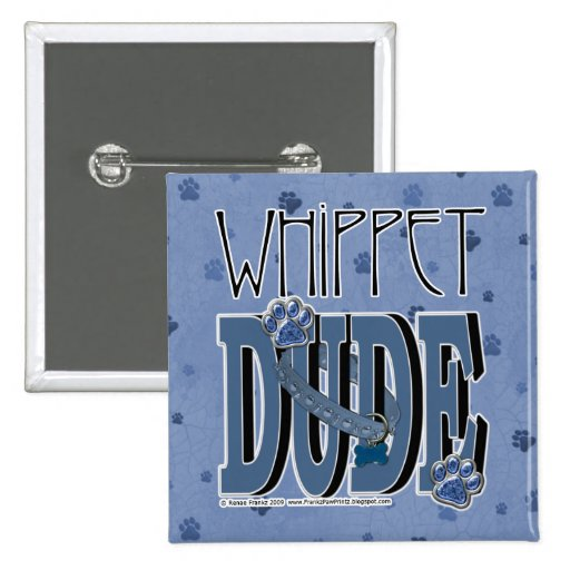 Whippet DUDE Pinback Buttons