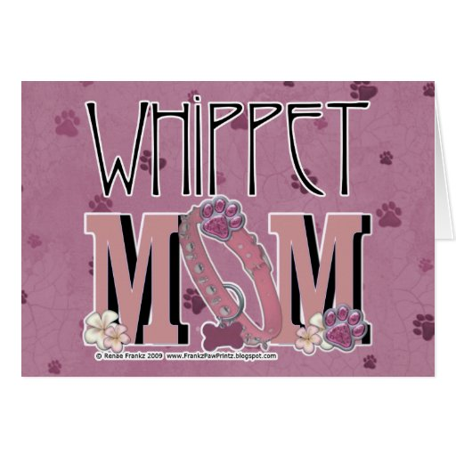 Whippet MOM Cards