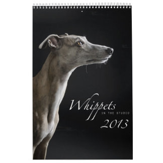 Whippets in the studio 2013 calendar