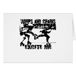 whips and chains excite me greeting cards