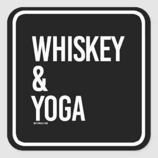 Whiskey and Yoga -   Yoga Fitness -.png Square Sticker