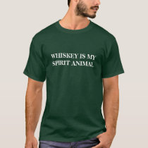 Whiskey is my spirit animal T-Shirt