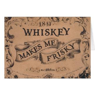 Whiskey makes me frisky card