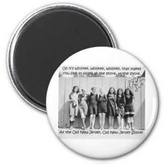 Whiskey Makes You Friskey At The Old NJ Shore 2 Inch Round Magnet