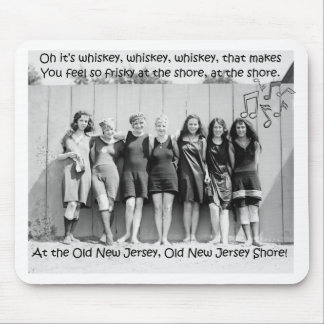Whiskey Makes You Friskey At The Old NJ Shore Mouse Pad