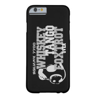 Whiskey Tango Foxtrot - Aviation Humor Barely There iPhone 6 Case