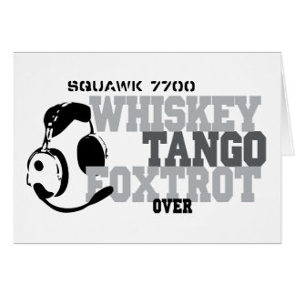 Whiskey Tango Foxtrot - Aviation Humor Card