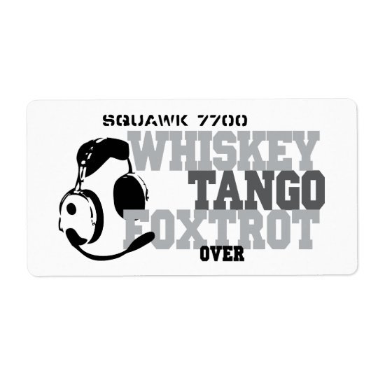 Whiskey Tango Foxtrot - Aviation Humor Label