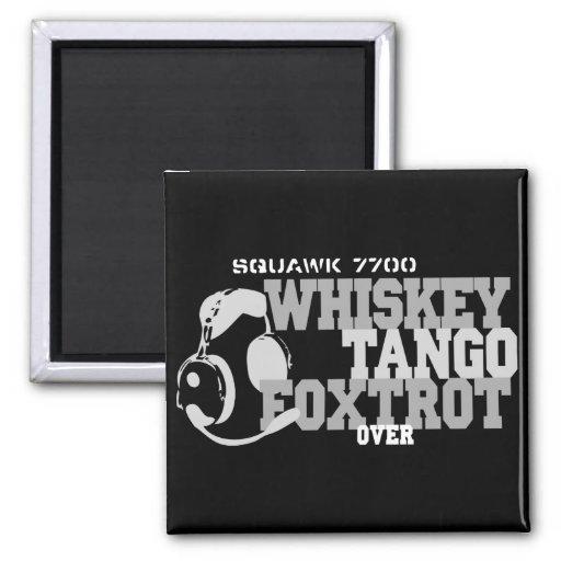 Whiskey Tango Foxtrot - Aviation Humor Fridge Magnet