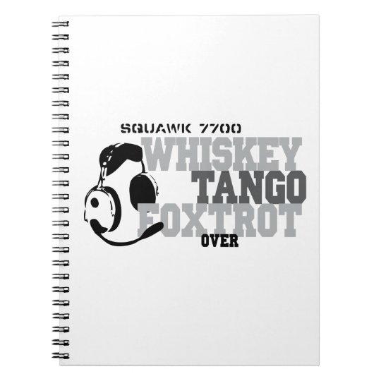 Whiskey Tango Foxtrot - Aviation Humor Notebook