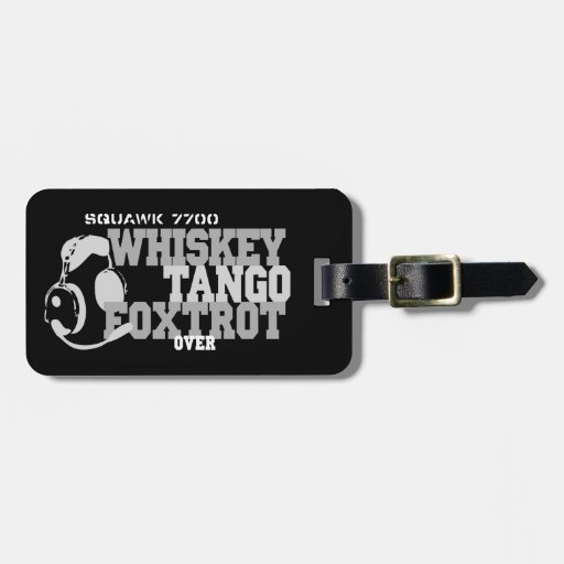 Whiskey Tango Foxtrot - Aviation Humor Tag For Luggage