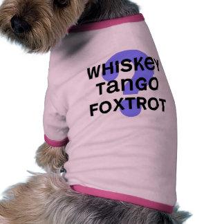 whiskey_tango_foxtrot dog tshirt