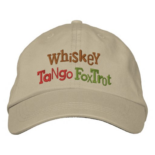 Whiskey Tango Foxtrot Eclectic Embroidery Hat Baseball Cap