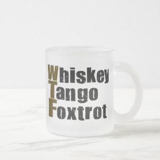 Whiskey Tango Foxtrot Frosted Glass Coffee Mug