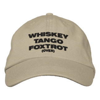 Whiskey Tango Foxtrot (over) Embroidered Baseball Hat