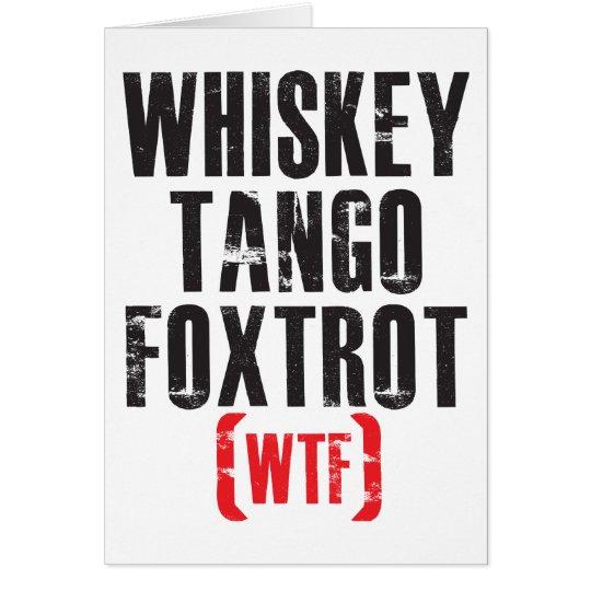 Whiskey Tango Foxtrot - WTF - Black Card
