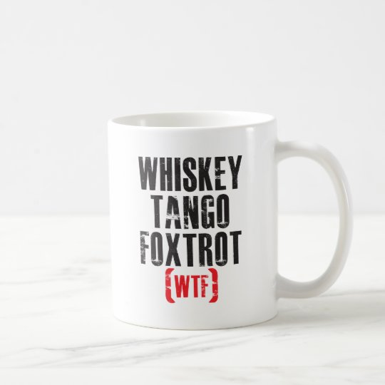 Whiskey Tango Foxtrot - WTF - Black Coffee Mug