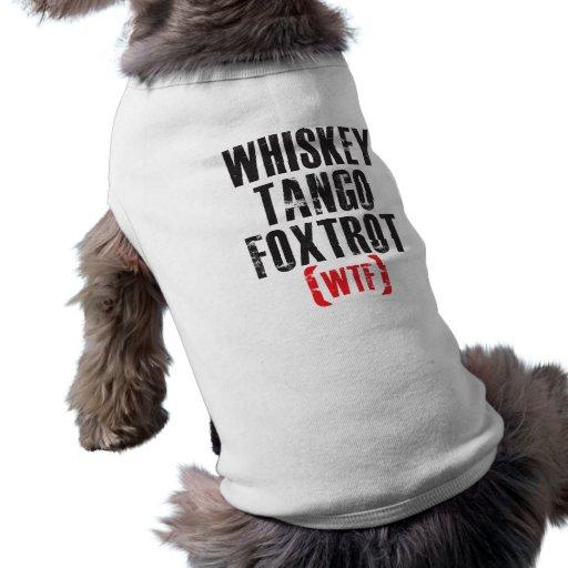 Whiskey Tango Foxtrot - WTF - Black Dog Tee Shirt