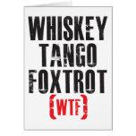 Whiskey Tango Foxtrot - WTF - Black Greeting Card