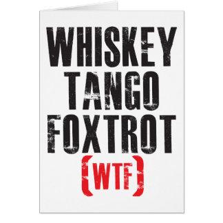 Whiskey Tango Foxtrot - WTF - Black Greeting Cards