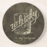 Whisky is my religion! coaster