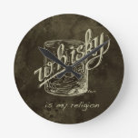 Whisky is my religion! round wall clock