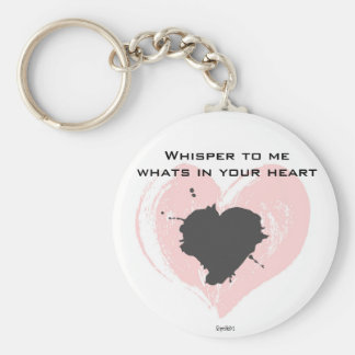 Whisper to me whats in your heart basic round button keychain