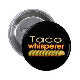Whisperer del Taco Pin Redondo De 2 Pulgadas
