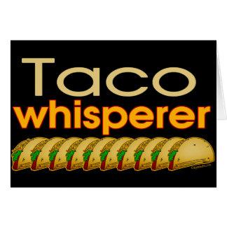 Whisperer del Taco Tarjeta De Felicitación