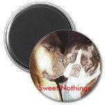 Whispering Sweet Nothings Magnet