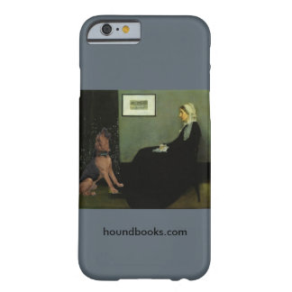 Whistler's Mother With Wimsey the Bloodhound Barely There iPhone 6 Case