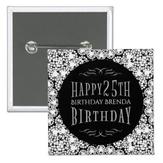 Whit Diamonds Glitter Happy 25th Birthday Template Pinback Button