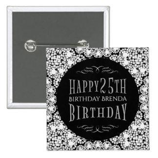 Whit Diamonds Glitter Happy 25th Birthday Template Pinback Button