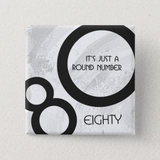 White 80 Decade Birthday Button