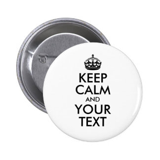 White and Black Keep Calm and Your Text 2 Inch Round Button