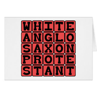 White Anglo Saxon Protestant, WASP Greeting Card