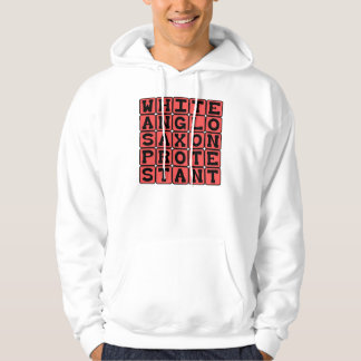 White Anglo Saxon Protestant, WASP Hooded Sweatshirts