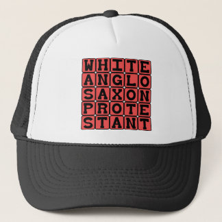 White Anglo Saxon Protestant, WASP Trucker Hat