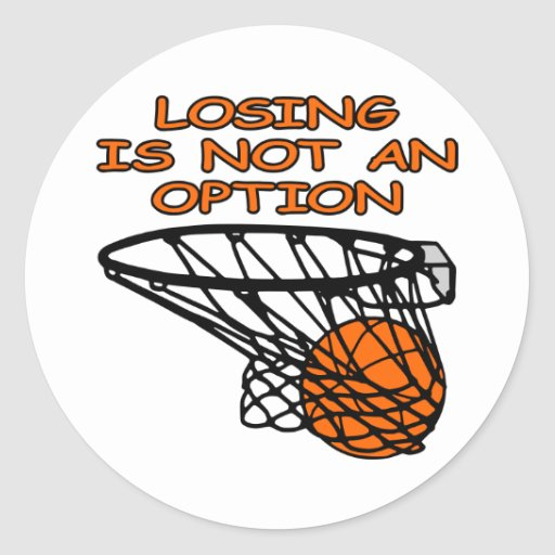 White Basketball Losing Not Option Classic Round Sticker