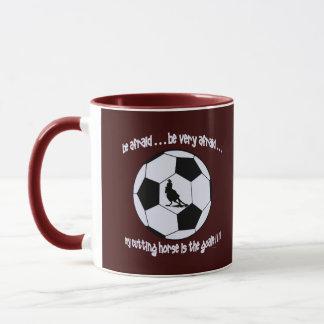 White-Be afraid, my horse is the goalie Mug