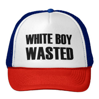 White Boy Wasted Funny Trucker Hat