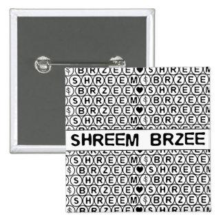 White Chant Shreem Brzee money mantra Pinback Button