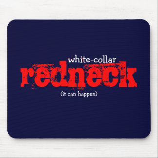 white-collar redneck (it can happen) mouse pad