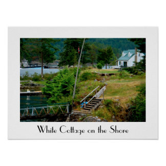 White Cottage on the Shore of British columbia Poster