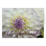 White Dahlia • Will You Be My Bridesmaid Card