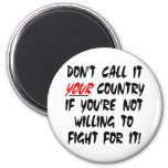 White Dont Call It Your Country 2 Inch Round Magnet